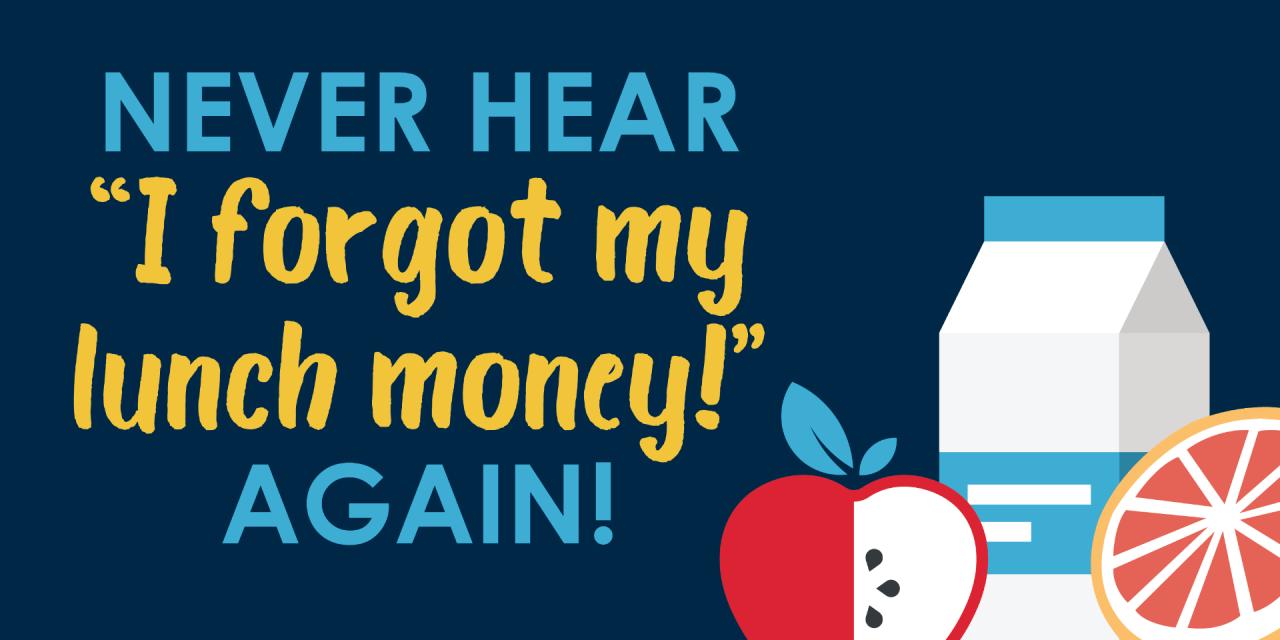"Never Hear ""I forgot my lunch money!"" again!"