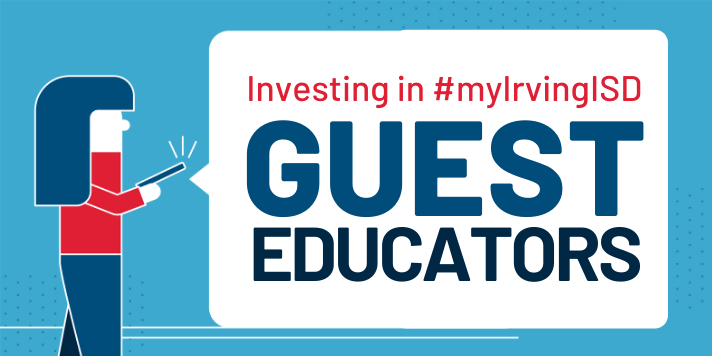 Investing in Irving ISD Guest Educators