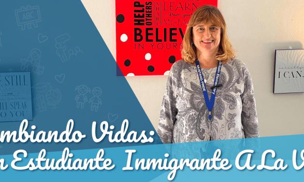 Cambiando Las Vidas de los Estudiantes Inmigrantes