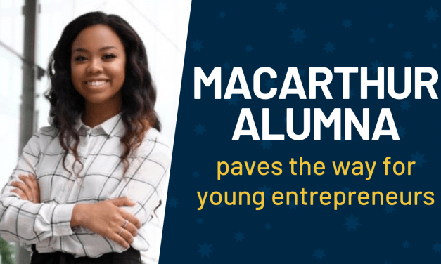 MacArthur Alumna Paves Way for Young Business Leaders