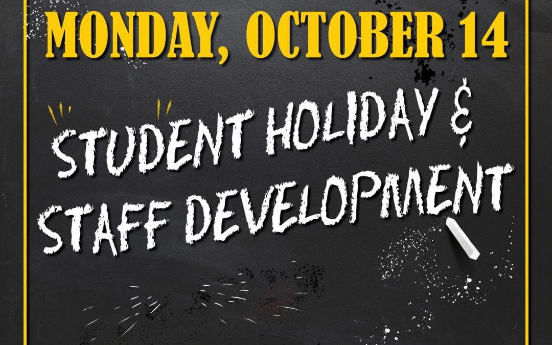 Student Holiday/Staff Development — October 14