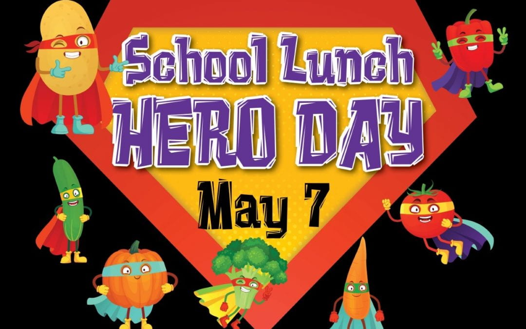 School Lunch Hero Day, May 7th