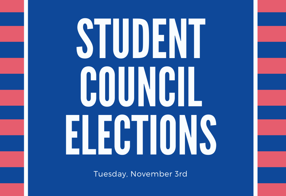 Student Council elections- Tuesday, November 3rd