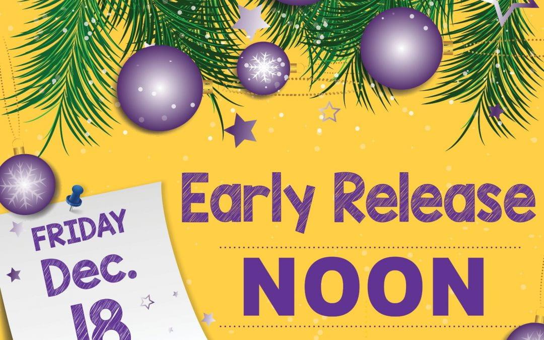 Christmas Break Early Release