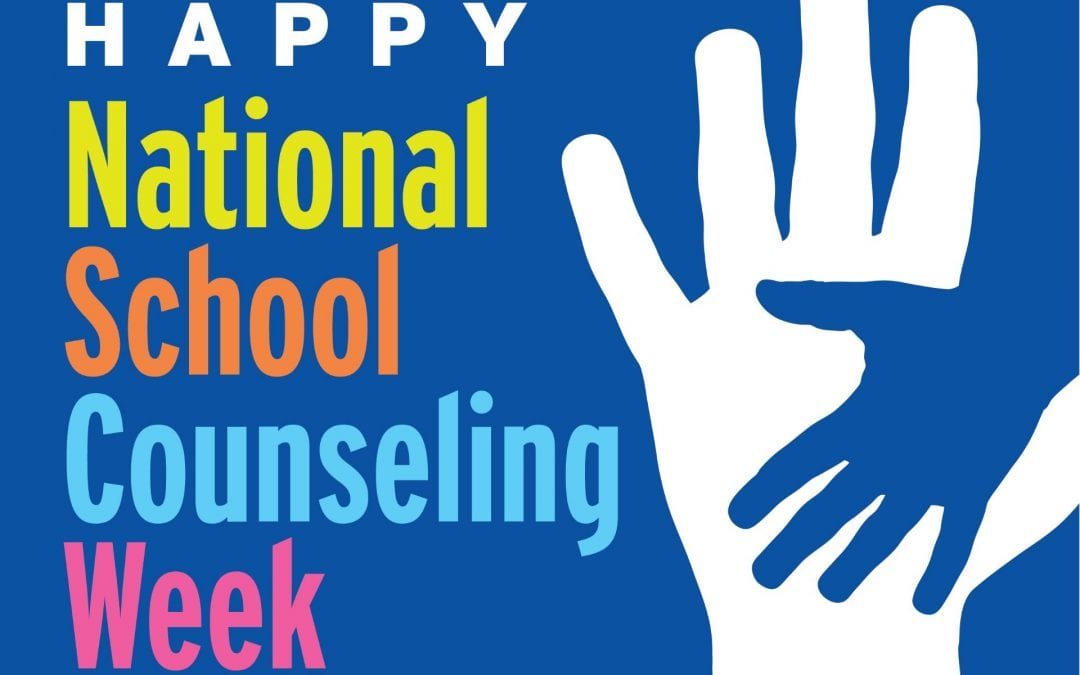 National School Counselor's Week – February 3-8, 2019