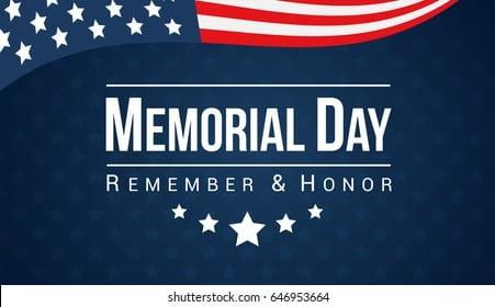 May 31, 2021- Memorial Day Holiday