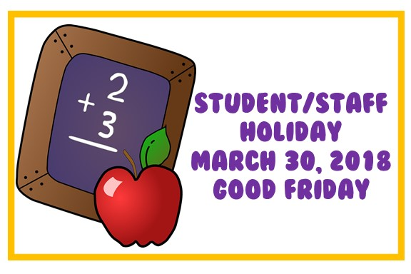 Student/Staff Holiday March 30, 2018