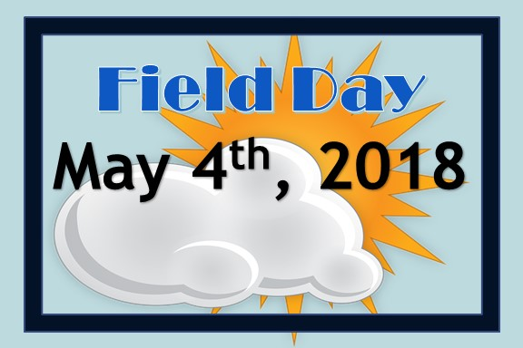 Field Day is Coming May 4th, 2018