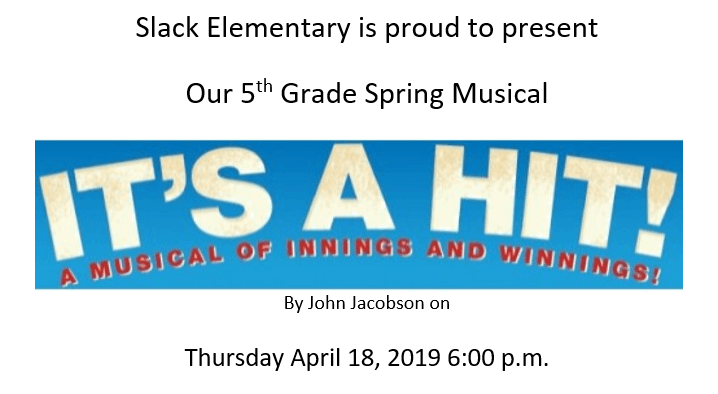 Slack Elementary is Proud to Present…