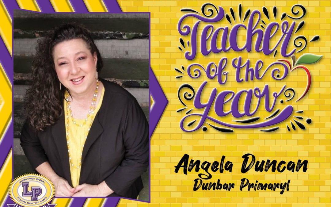 Congratulations Mrs. Duncan, Dunbar Teacher of the Year!