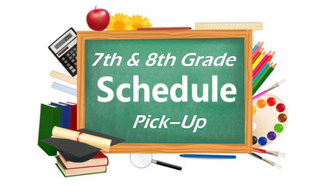 7th and 8th Grade Schedule Pick-Up