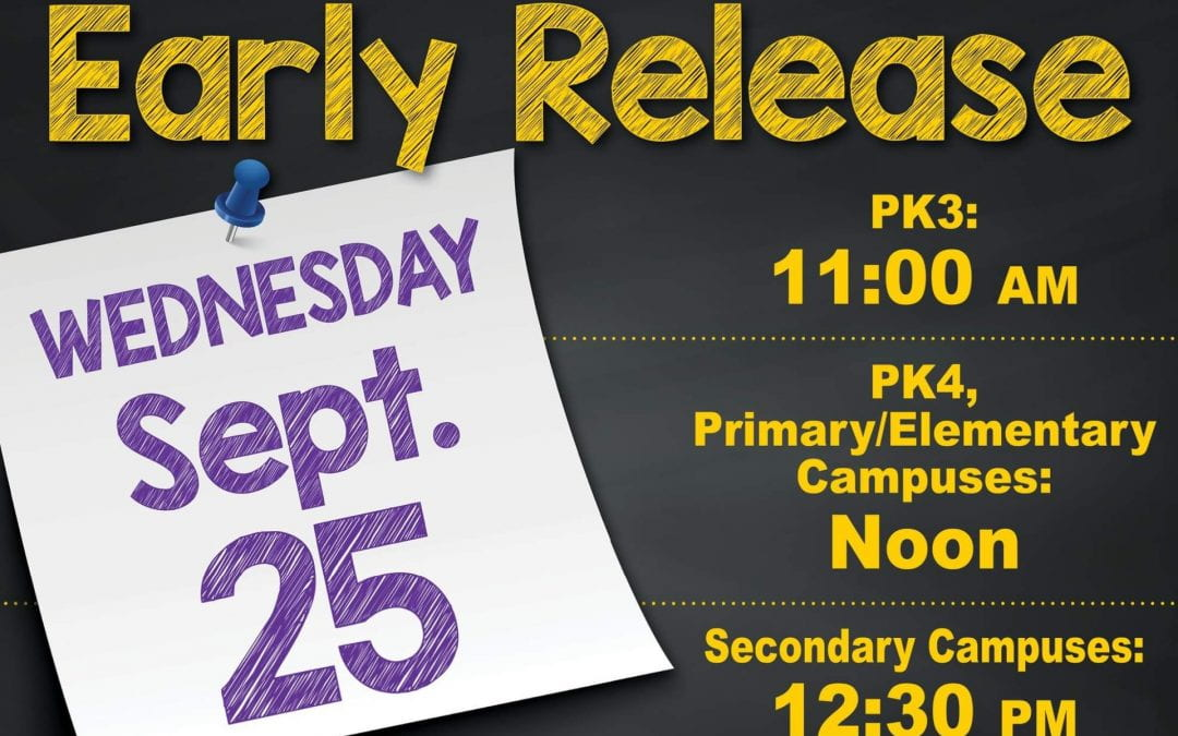 Early Release Wednesday 9-25-19