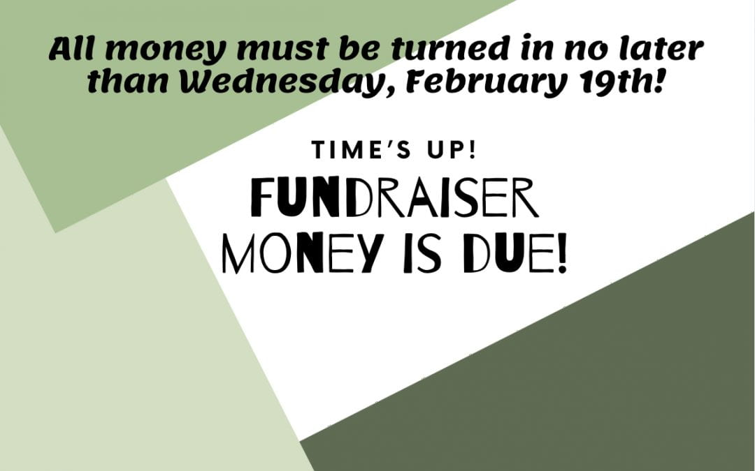 Time to Turn in Money for Fundraiser!