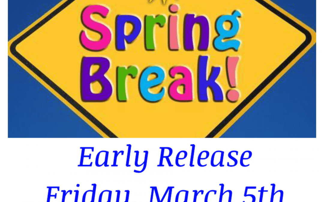 Early Release Friday, March 5th.