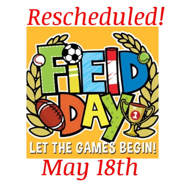 Field Day Rescheduled to May 18th