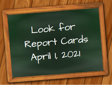 Report Cards come home Thursday, April 1st (No fooling)