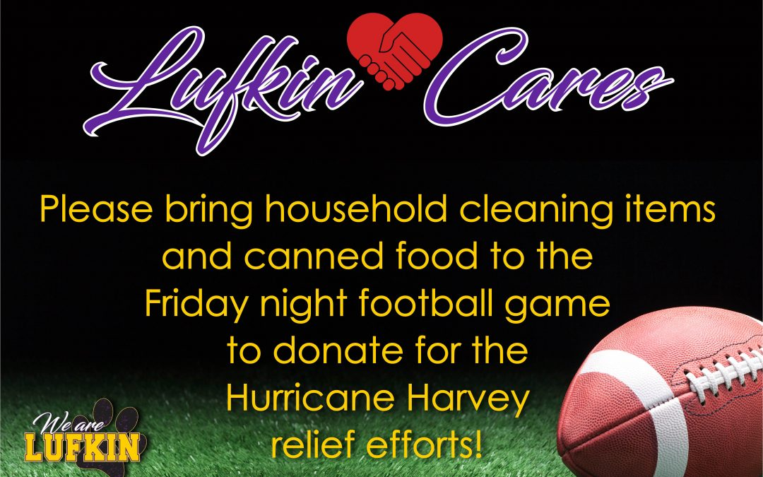 Lufkin Cares! Help by bringing these items to Friday's game