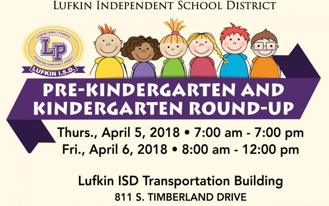 Lufkin ISD Pre-Kindergarten and Kindergarten Round-Up