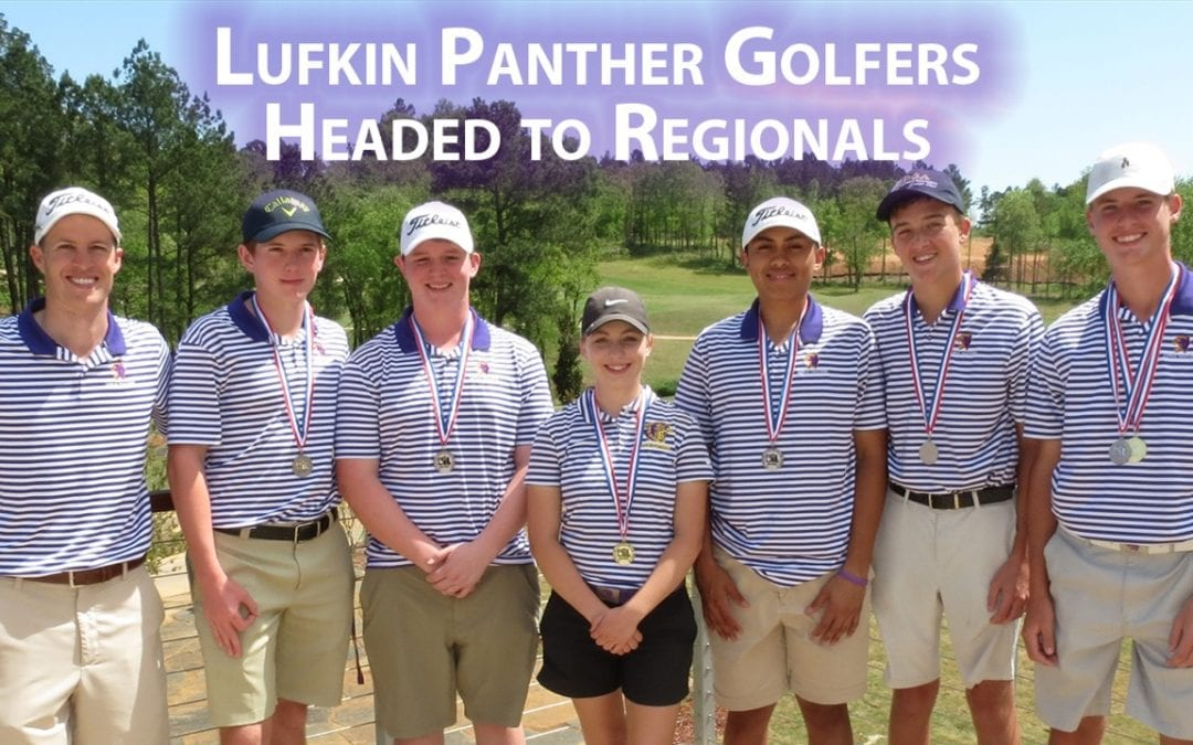 Lufkin Panther golfers headed to regionals!