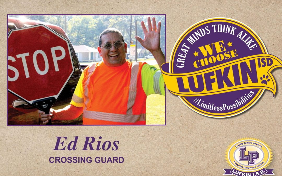 Crossing Guard Ed Rios Chooses Lufkin ISD