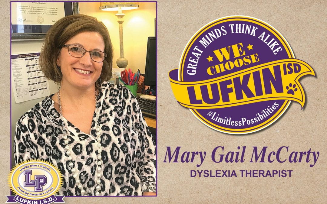 Dyslexia Therapist Mary Gail McCarty Chooses Lufkin ISD