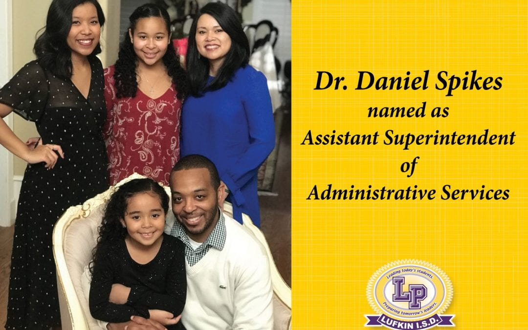 Dr. Daniel Spikes Named as Assistant Superintendent of Administrative Services