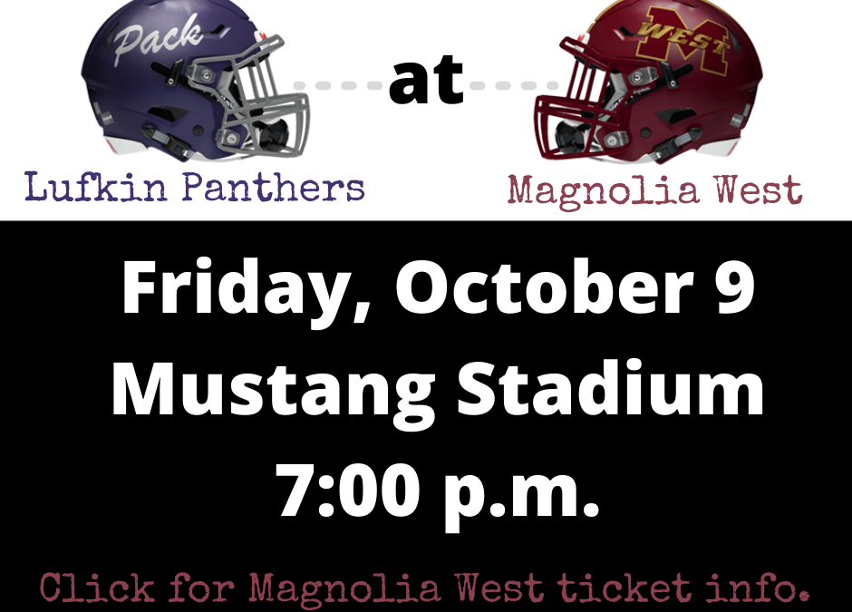 Lufkin Panthers at Magnolia West this Friday Night!