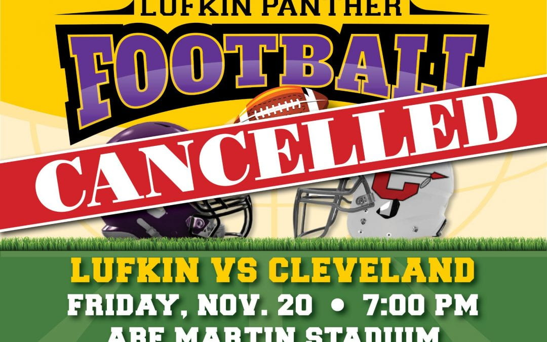 Lufkin Panther football game cancelled for Friday night