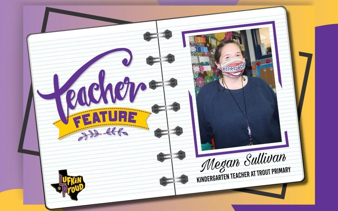 Teacher Feature: Megan Sullivan