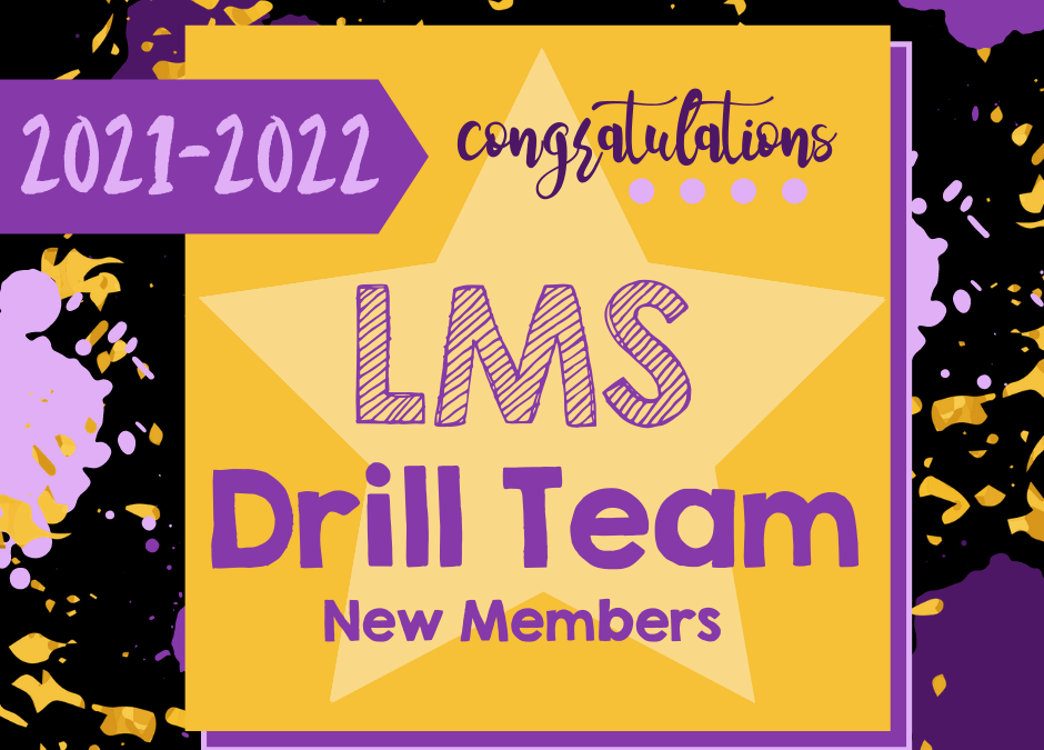Congratulations to the new members of the LMS Drill Team!