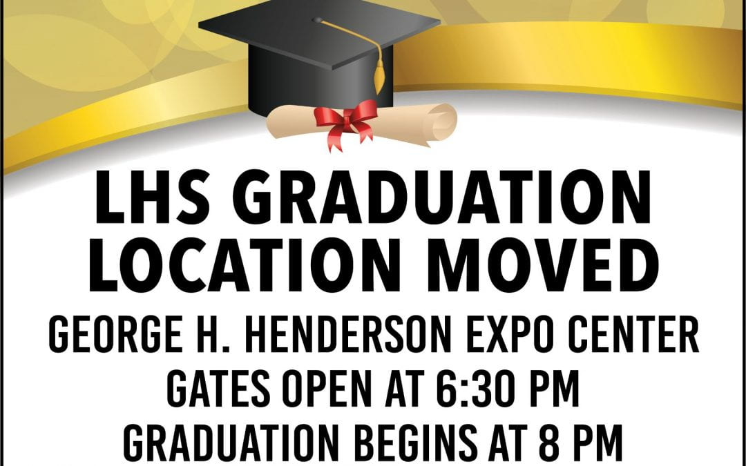 LHS Graduation moved to Expo Center