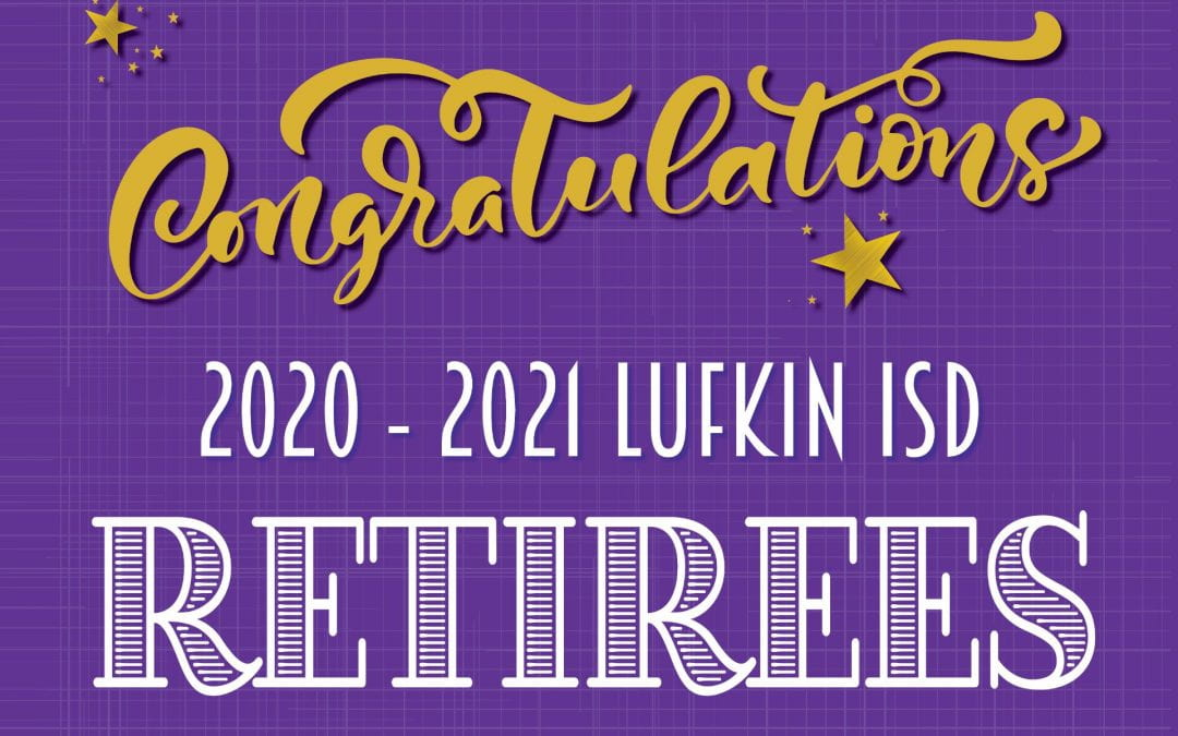We celebrate our Lufkin ISD Retirees!!