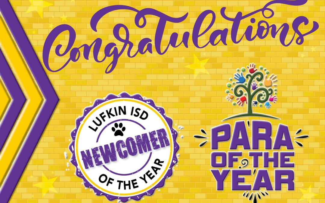 Congratulations to Lufkin ISD Paras and Newcomers of the Year