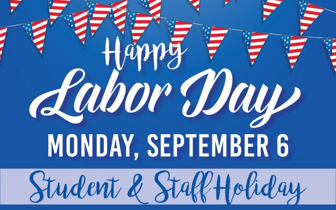 Labor Day holiday on Monday, September 6th