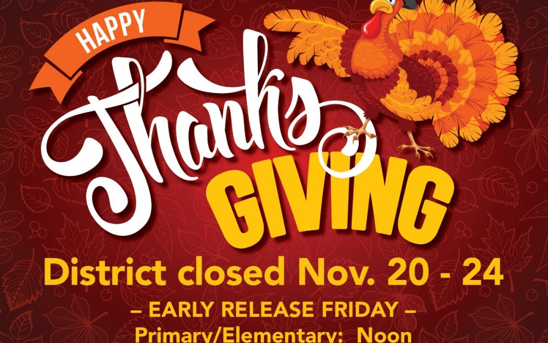 Early Dismissal at 11:00am on Friday, November 17th – Happy Thanksgiving