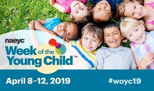 April 8-12, 2019 Week of the Young Child Events