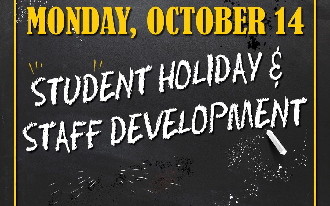 Student Holiday: Monday, October 14, 2019