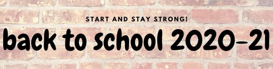Start and Stay Strong: Back to School Guidance