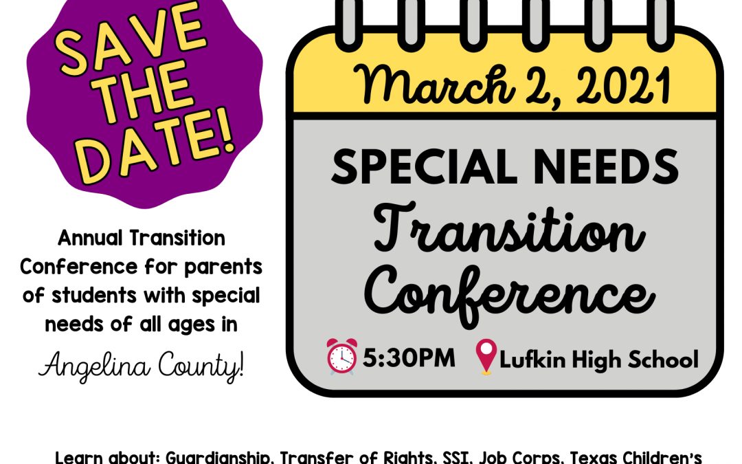Save the Date! March 2nd, Annual Angelina County Special Needs Transition Conference