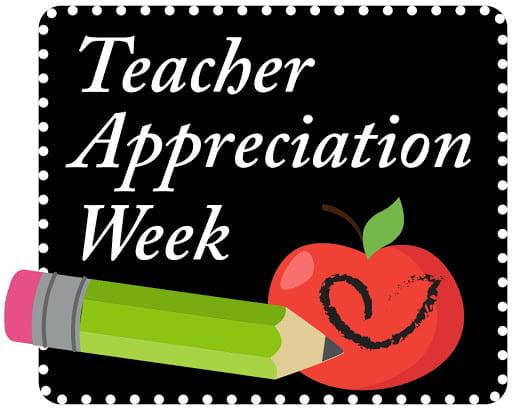 Teacher Appreciation Week! May 3-7
