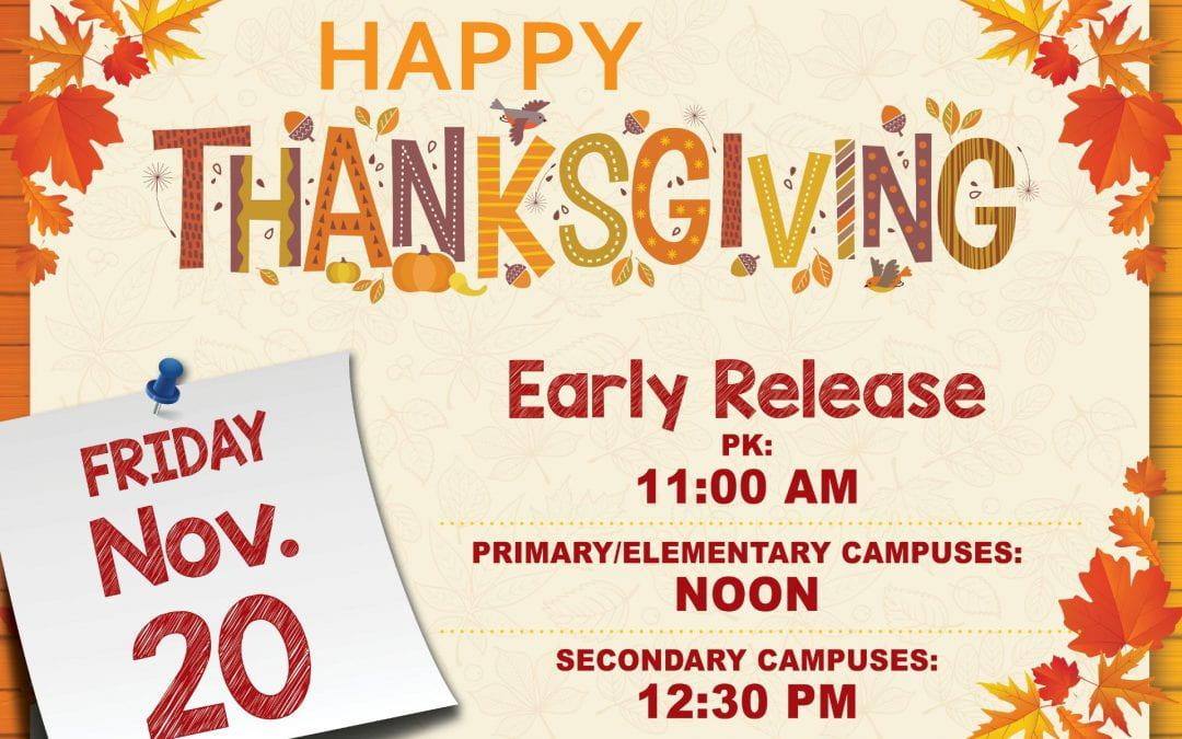 Early release Friday, November 20 12 noon  Thanksgiving Break 11/23-11/27