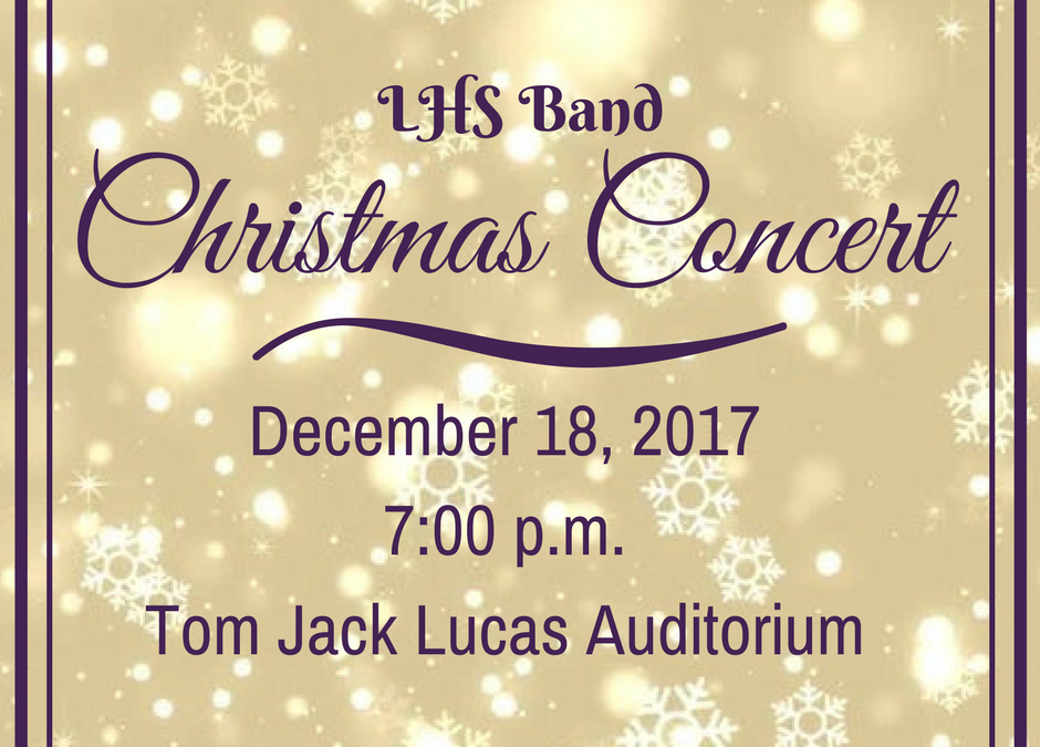 Join us for the 2017 LHS Band Christmas Concert
