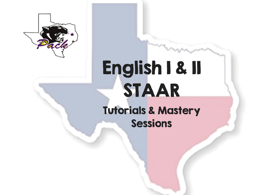 English I and II STAAR tutorials and mastery sessions being offered