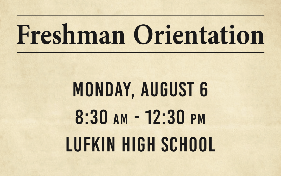 Freshman Orientation scheduled for the morning of Monday, Aug. 6