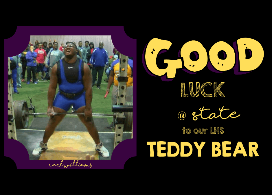 Good luck to our LHS Teddy Bear!
