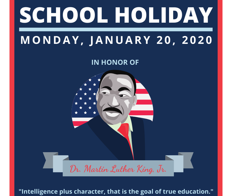 School Holiday:  January 20th