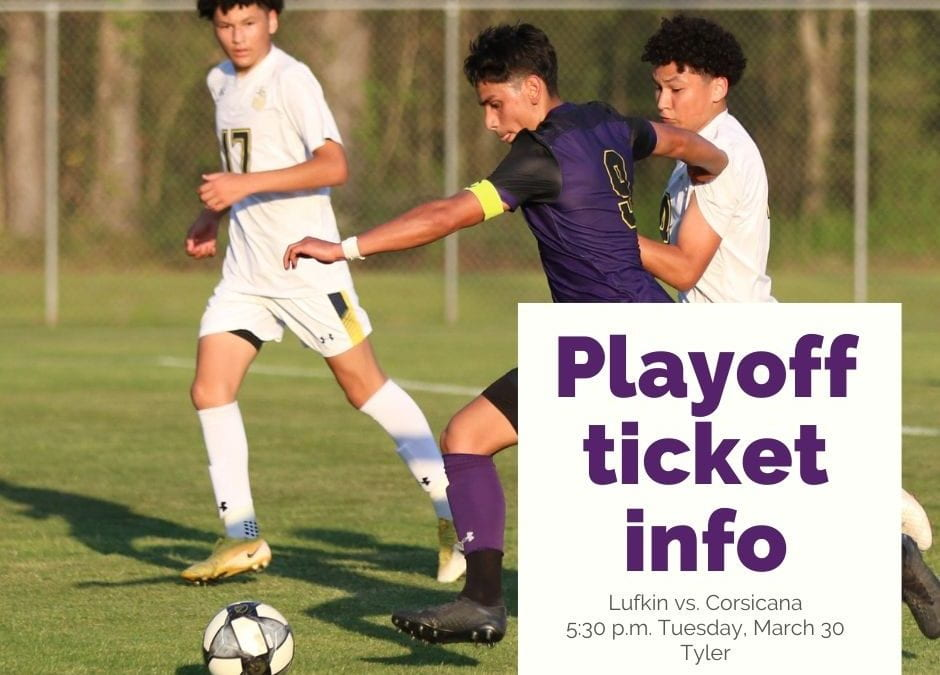 TICKET INFO: Lufkin soccer squad faces Corsicana in second round of playoffs