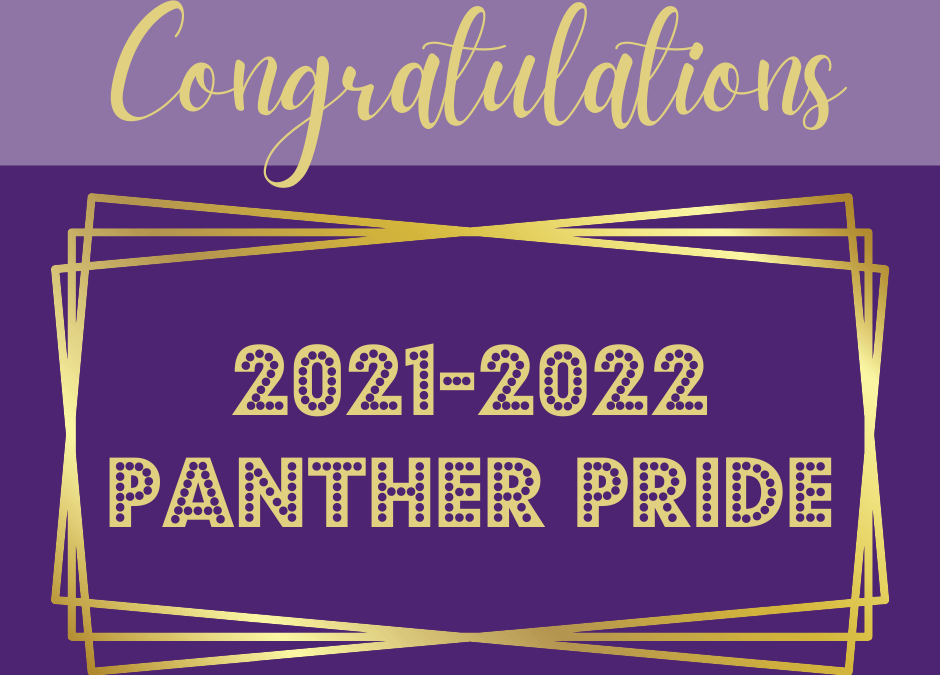 Congratulations to the 2021-2022 Panther Pride Officers, Senior Sergeants and New Members