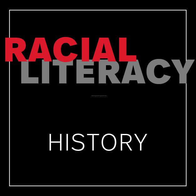 Racial Literacy: History