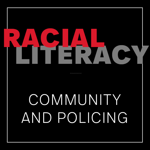 Racial Literacy: Community and Policing